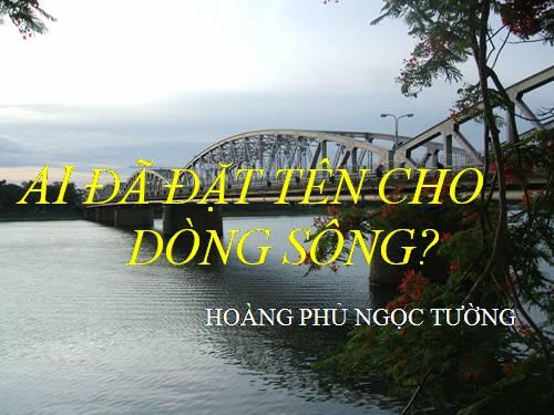 """Phân tích vẻ đẹp của sông Hương trong """"Ai đã đặt tên cho dòng sông"""""""